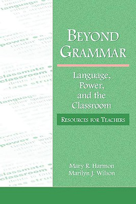 Beyond Grammar By Harmon, Mary R./ Wilson, Marilyn J.