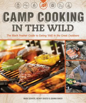 Camp Cooking in the Wild By Scriver, Mark/ Grater, Wendy/ Baker, Joanna